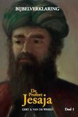 DE PROFEET JESAJA DEEL 1 - WEERD, GERT A. VAN - 9789082152739