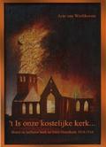 T IS ONZE KOSTELIJKE KERK - WERKHOVEN, ARIE VAN - 9789082216608