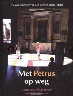 MET PETRUS OP WEG - BERG, W.P. VAN DEN / IJMKER, JANNE - 9789082229318