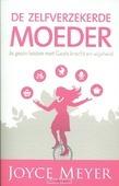 DE ZELFVERZEKERDE MOEDER - MEYER, JOYCE - 9789082370430