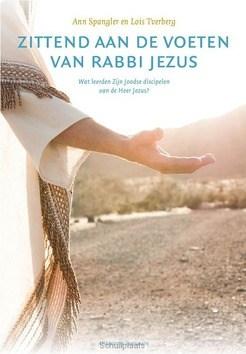ZITTEND AAN DE VOETEN VAN RABBI JEZUS - TVERBERG, LOIS; SPANGLER, ANN - 9789082384093
