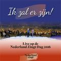 IK ZAL ER ZIJN (NL ZINGT DAG 2016) - NEDERLAND ZINGT - 9789082395884