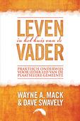 LEVEN IN HET HUIS VAN DE VADER - MACK, WAYNE A. - 9789082471199