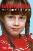 HANNELORE HET MEISJE UIT DE SEKTE - KRAKE, FRANK - 9789082476422