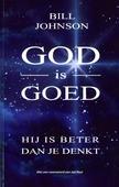 GOD IS GOED: HIJ IS BETER DAN JE DENKT - JOHNSON, BILL - 9789082660302
