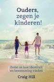 OUDERS ZEGEN JE KINDEREN! - HILL, CRAIG - 9789082660371