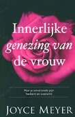 INNERLIJKE GENEZING VAN DE VROUW - MEYER, JOYCE - 9789082886368