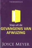 STAP UIT DE GEVANGENIS VAN AFWIJZING - MEYER, JOYCE - 9789082886375