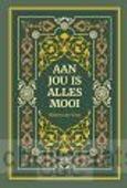 AAN JOU IS ALLES MOOI - VINK, WILLEM DE - 9789082953909