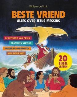 BESTE VRIEND - ALLES OVER JEZUS MESSIAS - VINK, WILLEM DE - 9789083117249