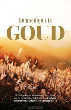 BEMOEDIGEN IS GOUD - HELMINK, ANJA - 9789083117348