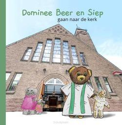 DOMINEE BEER EN SIEP GAAN NAAR DE KERK - VEERMAN, ESTHER; NIEUWENHUIJSE, EVELINE; - 9789083145709