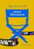 MIJN LEVEN MET DE GROTE REGISSEUR - GANKEMA, JOOP - 9789083171791