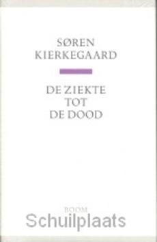 DE ZIEKTE TOT DE DOOD - KIERKEGAARD, S. - 9789085066101