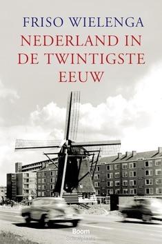 NEDERLAND IN DE TWINTIGSTE EEUW - WIELENGA, F. - 9789085067146