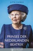 PRINSES DER NEDERLANDEN BEATRIX - CHORUS, JUTTA - 9789085165132