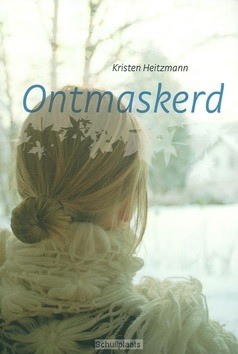 Ontmaskerd - Heitzmann, Kristen - 9789085200482