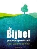 DE BIJBEL EENVOUDIG NAVERTELD - VINK, WILLEM DE - 9789085202639