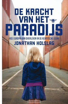 DE KRACHT VAN HET PARADIJS - HOLSLAG, JONATHAN - 9789085425298