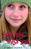 LOVE YOU MISS YOU - ORANJE, CORIEN - 9789085432173