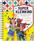 Super kleinkind - Burger, Janneke - 9789085433033