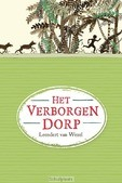 Het verborgen dorp - Wezel, Leendert van - 9789085433477