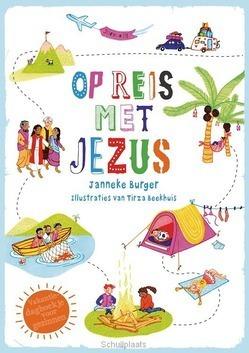 OP REIS MET JEZUS - BURGER, JANNEKE - 9789085433682