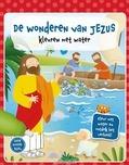 KLEUREN MET WATER DE WONDEREN VAN JEZUS - 9789085433781
