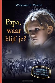 PAPA, WAAR BLIJF JE? - WEERD, WILLEMIJN DE - 9789085434320