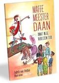 MAFFE MEESTER DAAN DUIKT IN DE VERLEDEN - HELDEN, JUDITH VAN - 9789085434474