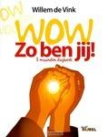 WOW ZO BEN JIJ - VINK, WILLEM DE - 9789086011216