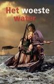 HET WOESTE WATER - DEELEN, ARNA VAN - 9789087180874