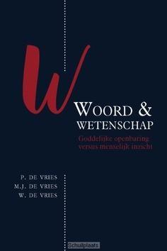 WOORD & WETENSCHAP - VRIES, P. DE E.A. - 9789087181284