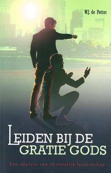 LEIDEN BIJ DE GRATIE GODS - POTTER, W.J. DE - 9789087181772