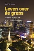 LEVEN OVER DE GRENS - KORNE, DIRK DE - 9789087181826