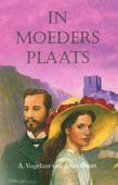 IN MOEDERS PLAATS - VOGELAAR-AMERSFOORT, A. VAN - 9789087182281