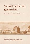 VANUIT DE HEMEL GESPROKEN - GROE, THEODORUS VAN DER - 9789087182588