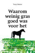 WAAROM WEINIG GRAS GOED WAS V H PAARD - HUTTER, TONY - 9789087182595