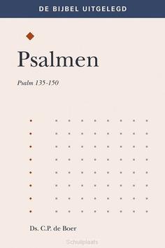 PSALMEN 135-150 UITGELEGD - BOER, DS. C.P. DE - 9789087182670