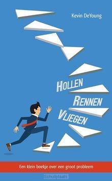 HOLLEN, RENNEN, VLIEGEN - DEYOUNG, KEVIN - 9789087182892