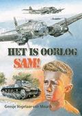 HET IS OORLOG, SAM! - VOGELAAR,-VAN MOURIK, GEESJE - 9789087183028