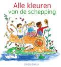 ALLE KLEUREN VAN DE SCHEPPING - BIKKER, LINDA - 9789087184377