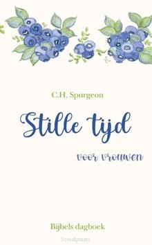 STILLE TIJD - SPURGEON, C.H. - 9789087184612