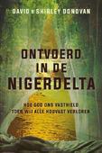 ONTVOERD IN DE NIGERDELTA - DONOVAN, DAVID EN SHIRLEY - 9789087184872
