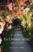 ZIE CHRISTUS LIEFDE RIJK EN VRIJ - BRONS, H. - 9789087185848