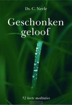 GESCHONKEN GELOOF - NEELE, C. DS - 9789087186050