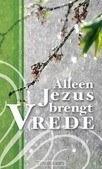 TRAKTAAT ALLEEN JEZUS BRENGT VREDE S25 - 9789087720278