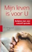 MIJN LEVEN IS VOOR U - VERGUNST (RED.) - 9789088970030