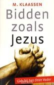 BIDDEN ZOALS JEZUS - KLAASSEN, M. - 9789088971228