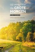OP WEG NAAR DE GROTE MORGEN - HOEK, CAMPEN - 9789088971921